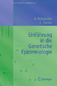 Einfuhrung in die Genetische Epidemiologie (Statistik und ihre Anwendungen)