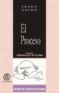El proceso The process (Coleccion Clasicos De La Literatura Europea Carrascalejo De La Jara) (Spanish Edition)