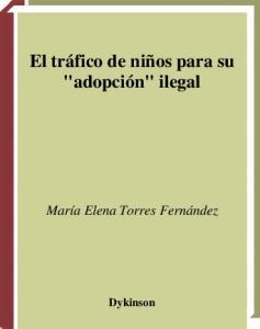 El tráfico de niños para su adopción ilegal: El delito del Artículo 221 del Código Penal Español (Colección Ensayos y Monografías de Derecho Penal)