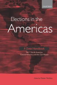 Elections in the Americas: A Data Handbook Volume 1: North America, Central America, and the Caribbean