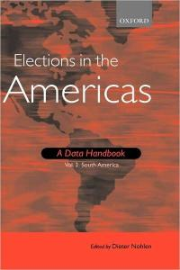 Elections in the Americas: A Data Handbook Volume 2: South America