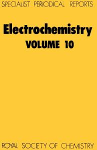 Electrochemistry: v.10: A Review of Chemical Literature (Specialist Periodical Reports)