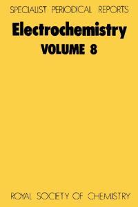 Electrochemistry: v.8: A Review of Chemical Literature (Specialist Periodical Reports) (Vol 8)