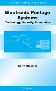 Electronic Postage Systems: Technology, Security, Economics (Advances in Information Security)