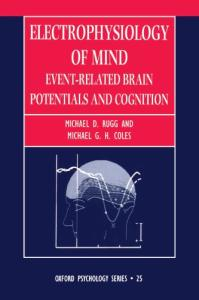 Electrophysiology of Mind: Event-Related Brain Potentials and Cognition (Oxford Psychology)
