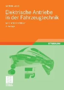 Elektrische Antriebe in der Fahrzeugtechnik: Lehr- und Arbeitsbuch, 2. Auflage