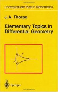 Elementary Topics in Differential Geometry (Undergraduate Texts in Mathematics)