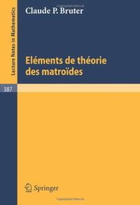 Elements de la Theorie des Matroides