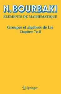 Elements de Mathematique. Groupes et algebres de Lie. Chapitres 7 et 8