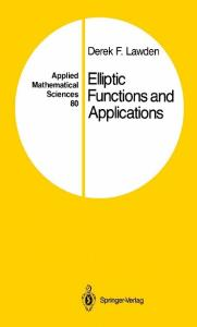 Elliptic Functions and Applications (Applied Mathematical Sciences)