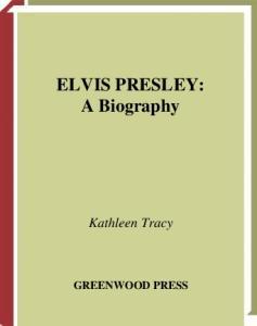 Elvis Presley: A Biography (Greenwood Biographies)