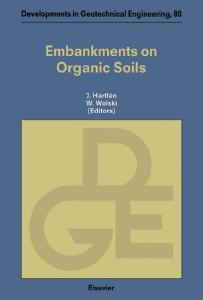 Embankments on Organic Soils (Developments in Geotechnical Engineering)