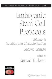 Embryonic Stem Cell Protocols 2nd Edition, Volume 1: Isolation And Characterization (Methods in Molecular Biology Vol 329)