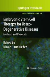Embryonic Stem Cell Therapy for Osteo-Degenerative Diseases: Methods and Protocols (Methods in Molecular Biology Vol 690) volume Vol. 690