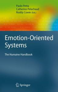 Emotion-Oriented Systems: The Humaine Handbook