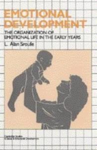 Emotional Development: The Organization of Emotional Life in the Early Years