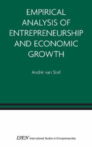 Empirical Analysis of Entrepreneurship and Economic Growth (International Studies in Entrepreneurship)