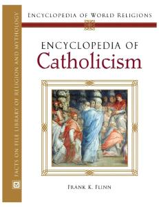 Encyclopedia of Catholicism (Encyclopedia of World Religions)