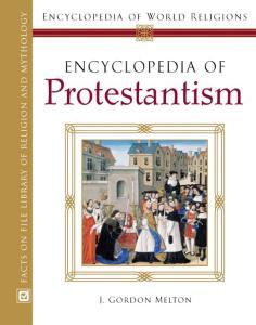 Encyclopedia Of Protestantism (Encyclopedia of World Religions)
