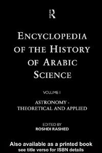 Encyclopedia of the History of Arabic Science Volume 1