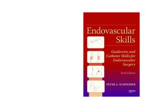 Endovascular Skills: Guidewire and Catheter Skills for Endovascular Surgery