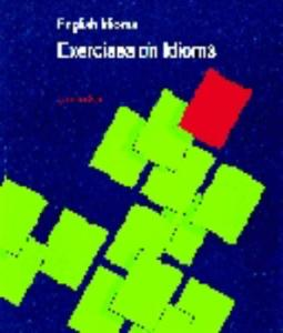 English Idioms: Exercises on Idioms (Second Edition)