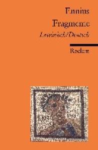 Ennius - Fragmente (Lateinisch - Deutsch)