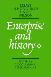 Enterprise and History: Essays in Honour of Charles Wilson