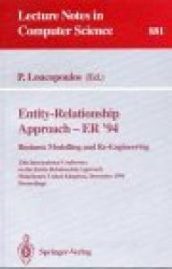 Entity-Relationship Approach - ER '94. Business Modelling and Re-Engineering: 13th International Conference on the Entity-Relationship Approach, ... 1994 Proceedings
