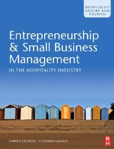 Entrepreneurship & Small Business Management in the Hospitality Industry, Volume 15 (Hospitality, Leisure and Tourism)
