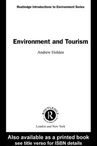 Environment and Tourism (Routledge Introductions to Environment)