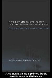 Environmental Policy in Europe: The Europeanization of National Environmental Policy (Routledge Research in Environmental Politics)