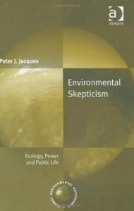 Environmental Skepticism: Ecology, Power and Public Life (Global Environmental Governance)