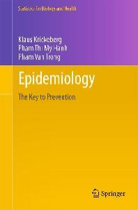 Epidemiology: Key to Prevention (Statistics for Biology and Health)