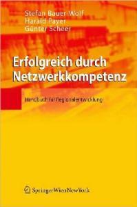 Erfolgreich durch Netzwerkkompetenz: Handbuch fur Regionalentwicklung  german