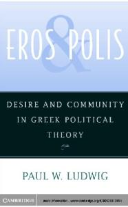 Eros and Polis: Desire and Community in Greek Political Theory
