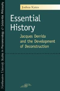Essential History: Jacques Derrida and the Development of Deconstruction