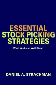 Essential Stock Picking Strategies: What Works on Wall Street, 1st edition