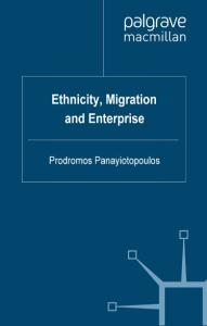 Ethnicity, Migration and Enterprise (Migration, Minorities and Citizenship)