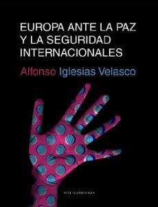 Europa Ante La Paz y La Seguridad Internacionales