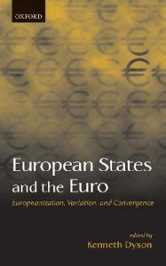 European States and the Euro: Europeanization, Variation, and Convergence