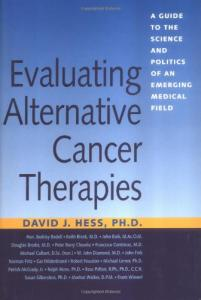 Evaluating Alternative Cancer Therapies: A Guide to the Science and Politics of an Emerging Medical Field