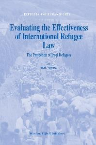 Evaluating the Effectiveness of International Refugee Law: The Protection of Iraqi Refugees (Refugees and Human Rights)