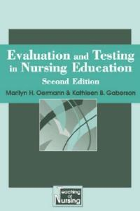 Evaluation and Testing In Nursing Education: Second Edition (Springer Series on the Teaching of Nursing)