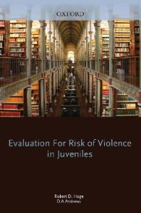 Evaluation for Risk of Violence in Juveniles (Best Practices in Forensic Mental Health Assessment)