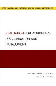 Evaluation for Workplace Discrimination and Harassment (Best Practices for Forensic Mental Health Assessment)