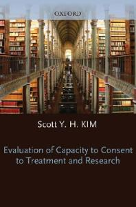 Evaluation of Capacity to Consent to Treatment and Research (Best Practicesin Forensic Mental Health Assessment)
