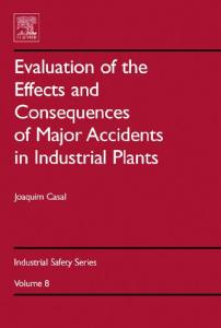 Evaluation of the Effects and Consequences of Major Accidents in Industrial Plants, Volume 8 (Industrial Safety Series) (Industrial Safety Series)
