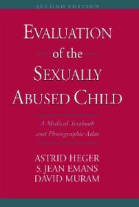 Evaluation of the Sexually Abused Child: A Medical Textbook and Photographic Atlas - 2nd edition