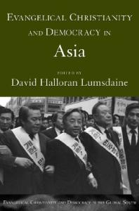 Evangelical Christianity and Democracy in Asia (Evangelical Christianity and Democracy in the Global South)